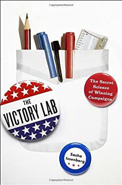 The Victory Lab: The Secret Science of Winning Campaigns 9780307954794