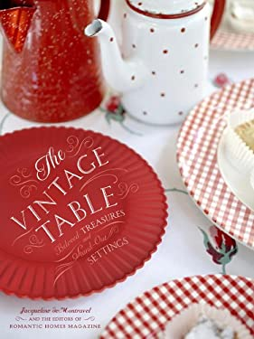 The Vintage Table: Personal Treasures and Standout Settings 9780307460547