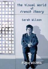The Visual World of French Theory: Figurations 845589