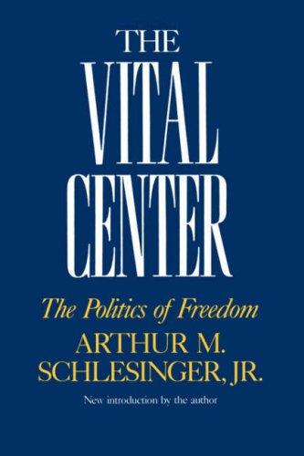 The Vital Center: The Politics of Freedom 9780306803239