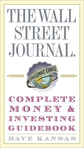 The Wall Street Journal Complete Money & Investing Guidebook 9780307236999