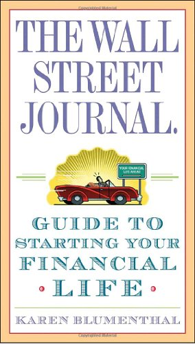 The Wall Street Journal Guide to Starting Your Financial Life 9780307407085