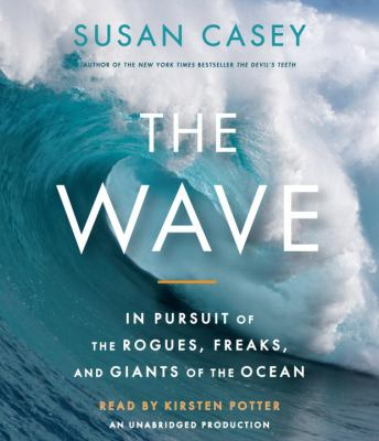 The Wave: In Pursuit of the Rogues, Freaks and Giants of the Ocean 9780307578075
