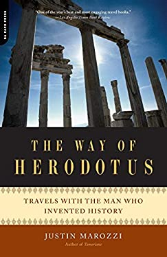 The Way of Herodotus: Travels with the Man Who Invented History 9780306818578