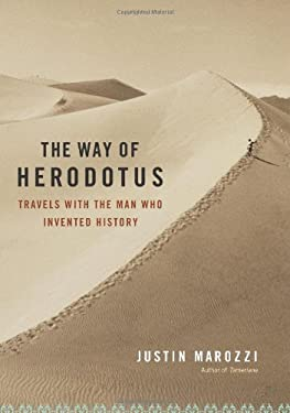 The Way of Herodotus: Travels with the Man Who Invented History 9780306816215