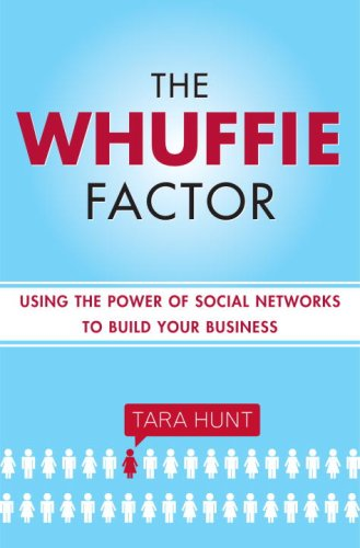 The Whuffie Factor: Using the Power of Social Networks to Build Your Business 9780307409508