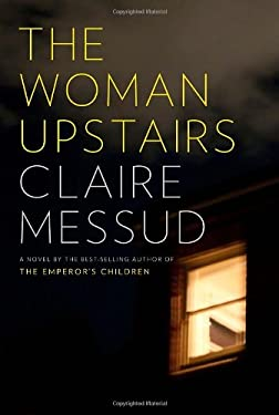 The Woman Upstairs 9780307596901