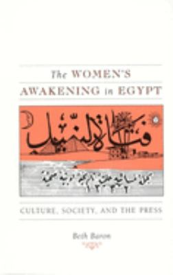 The Women's Awakening in Egypt: Culture, Society, and the Press 9780300072716