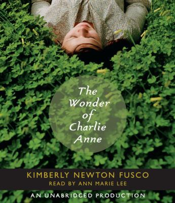 The Wonder of Charlie Anne 9780307711038