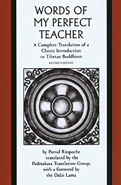 The Words of My Perfect Teacher: A Complete Translation of a Classic Introduction to Tibetan Buddhism 9780300165326