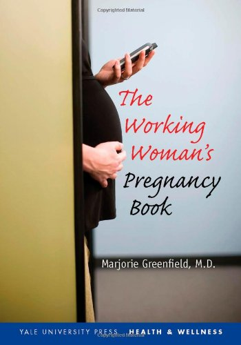 The Working Woman's Pregnancy Book 9780300113242