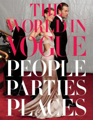 The World in Vogue: People, Parties, Places 9780307271877