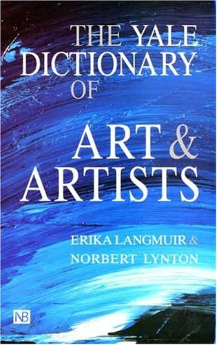 The Yale Dictionary of Art and Artists 9780300064582