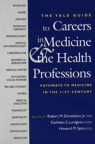 The Yale Guide to Careers in Medicine and the Health Professions: Pathways to Medicine in the Twenty-First Century 9780300100297