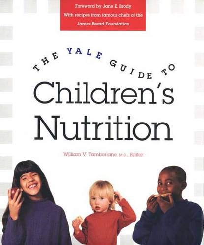 The Yale Guide to Children's Nutrition 9780300069655