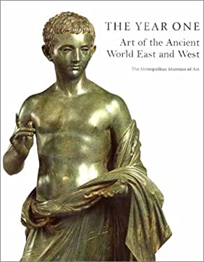The Year One: Art of the Ancient World East and West 9780300085143