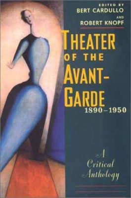 Theater of the Avant-Garde, 1890-1950: A Critical Anthology 9780300085259
