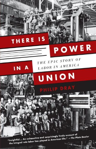 There Is Power in a Union: The Epic Story of Labor in America 9780307389763