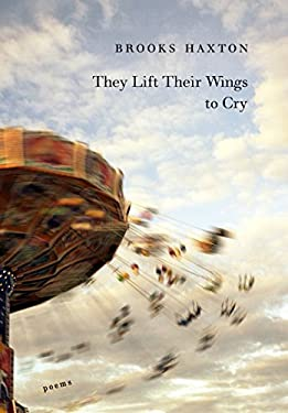 They Lift Their Wings to Cry 9780307268457