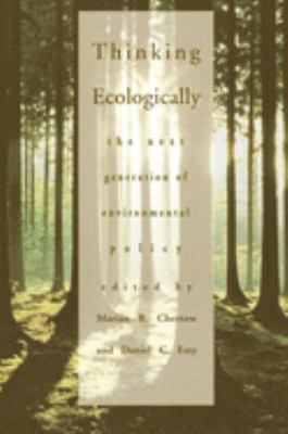 Thinking Ecologically: The Next Generation of Environmental Policy 9780300073034