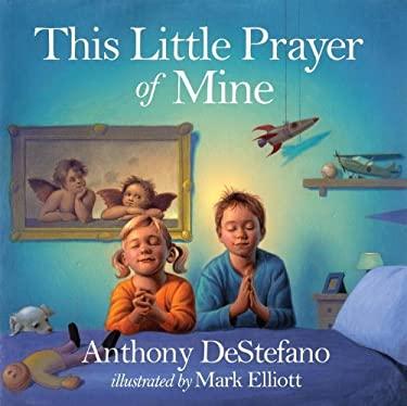 This Little Prayer of Mine 9780307458049