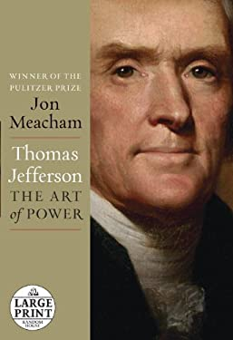 Thomas Jefferson: The Art of Power 9780307990877