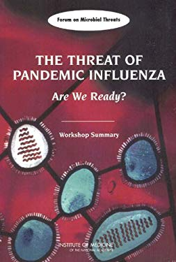 Threat of Pandemic Influenza: Are We Ready? Workshop Summary 9780309095044