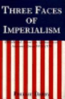 Three Faces of Imperialism: British and American Approaches to Asia and Africa, 1870-1970 9780300037487