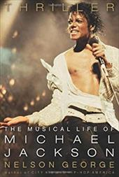 Thriller: The Musical Life of Michael Jackson 862709