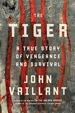 The Tiger: A True Story of Vengeance and Survival 9780307397140