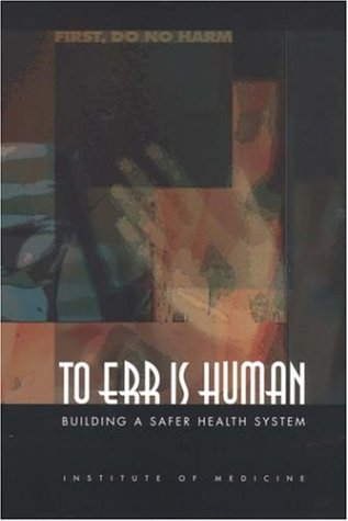 To Err Is Human: Building a Safer Health System 9780309068376