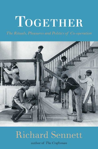 Together: The Rituals, Pleasures and Politics of Cooperation 9780300116335
