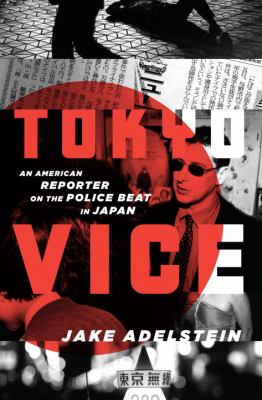 Tokyo Vice: An American Reporter on the Police Beat in Japan 9780307378798