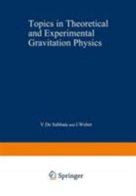 Topics in Theoretical and Experimental Gravitation Physics 9780306357275