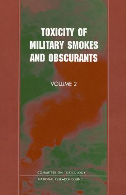 Toxicity of Military Smokes and Obscurants: Volume 2 9780309063296