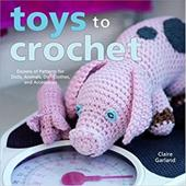 Toys to Crochet: Dozens of Patterns for Dolls, Animals, Doll Clothes, and Accessories 872383