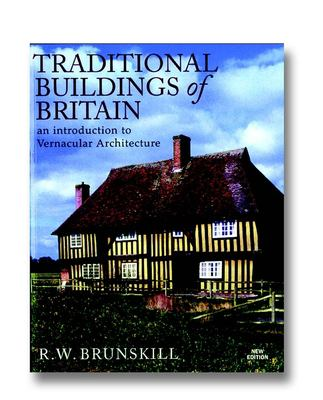 Traditional Buildings of Britain: An Introduction to Vernacular Architecture and Its Revival