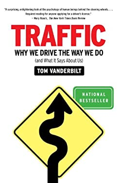 Traffic: Why We Drive the Way We Do (and What It Says about Us) 9780307397737