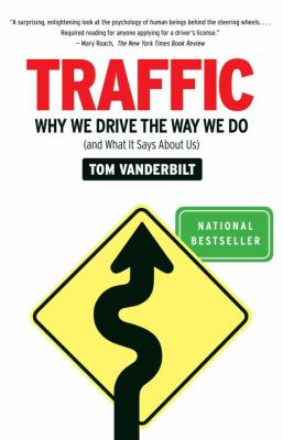 Traffic: Why We Drive the Way We Do (and What It Says about Us) 9780307277190