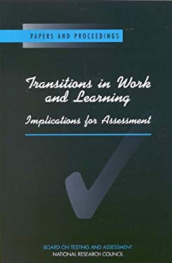 Transitions in Work and Learning: Implications for Assessment 9780309063654