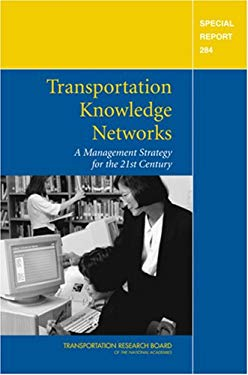 Transportation Knowledge Networks: A Management Strategy for the 21st Century 9780309094207