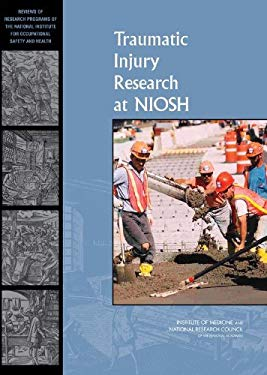 Traumatic Injury Research at Niosh 9780309125079
