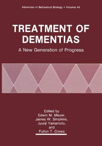 Treatment of Dementias: A New Generation of Progress 9780306442285