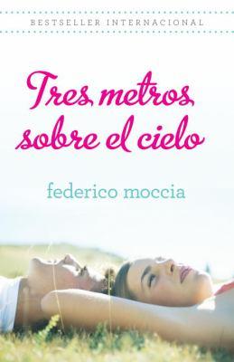 Tres Metros Sobre el Cielo 9780307741998