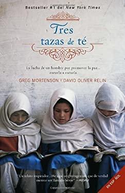 Tres Tazas de Te: La Lucha de un Hombre Para Promover la Paz... Escuela A Escuela