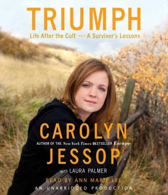 Triumph: Life After the Cult--A Survivor's Lessons 9780307715579