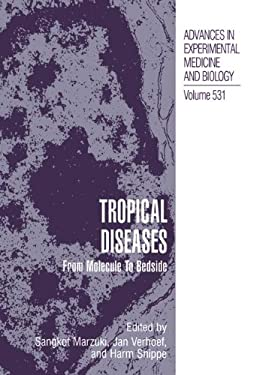 Tropical Diseases: From Molecule to Bedside 9780306477997
