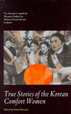True Stories of the Korean Comfort Women: The Korean Council for Women Drafted for Military... 9780304332649