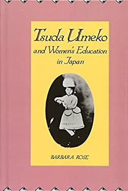 Tsuda Umeko and Womens Education in Japan 9780300051773