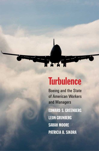 Turbulence: Boeing and the State of American Workers and Managers 9780300154610